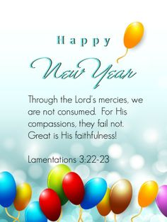 Happy New Year 2014! Love Scriptures, Bible Verses, New Year Bible Quotes, Happy New Year 2014, Christian Holidays, Prayer For Today, Lamentations, Special Quotes, Walk By Faith