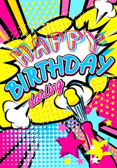 Happy Birthday in Pop Art Birthday Wishes For Friend, Happy Birthday Girls, Wishes For Friends, Birthday Wishes Quotes, Husband Birthday, Birthday Greeting Message, Happy Birthday Messages, Happy Birthday Images, Happy Birthday Greetings