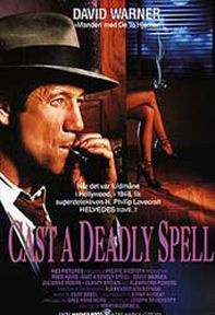 Cast a Deadly Spell (1991) -- clever script, perfect cast. LOVE this movie!