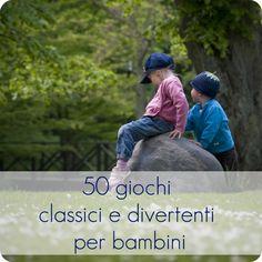 50 giochi classici e divertenti per bambini