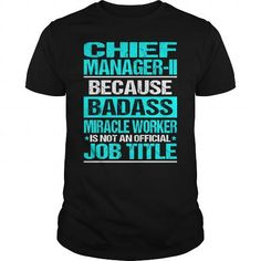 CHIEF MANAGER II Because BADASS Miracle Worker Isn't An Official Job Title T Shirts, Hoodies. Get it now ==► https://www.sunfrog.com/LifeStyle/CHIEF-MANAGER-II--BADASS-Black-Guys.html?57074 $22.99