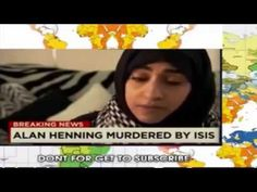 ISIS beheads British hostage (Alan Henning killed by ISIS )