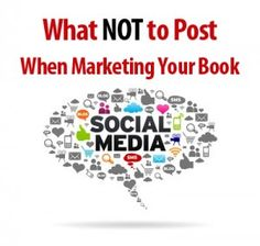 What NOT to Post When Marketing Your Book – 8 Common Mistakes to Avoid  Read the rest of this article on The Future of Ink: http://thefutureofink.com/marketing-your-book/