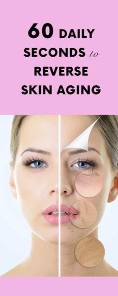 60 Daily Seconds to Reverse Skin Aging