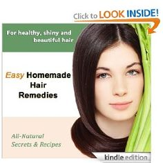 Easy Homemade Hair Remedies (Book) $2.99