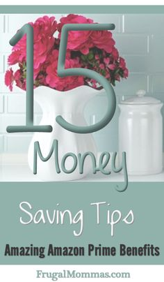 15 Amazing Benefits of Amazon Prime - Money Saving Tips you can use!