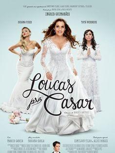 """Com Ingrid Guimarães e Tatá Werneck, """"Loucas pra Casar"""" ganha primeiro cartaz"""
