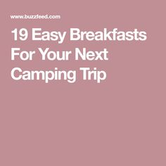 19 Easy Breakfasts For Your Next Camping Trip Campfire Breakfast Burritos, Breakfast Burger, Breakfast Bake, Sausage Breakfast, Oven Scrambled Eggs, Omelets In A Bag, Cinnamon Biscuits, Camping Meals, Camping Recipes