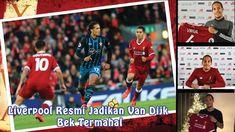 Liverpool Resmi Jadikan Virgil Van Dijk Bek Termahal