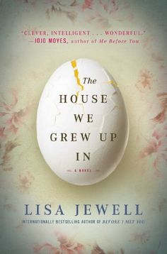 The House We Grew Up In: A Novel - Kindle edition by Lisa Jewell. Literature & Fiction Kindle eBooks @ Amazon.com.