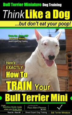 Bull Terrier Miniature Dog Training | Think Like a Dog, B... https://www.amazon.com/dp/B00JJTUXHS/ref=cm_sw_r_pi_dp_dxgIxbA7JZZ70