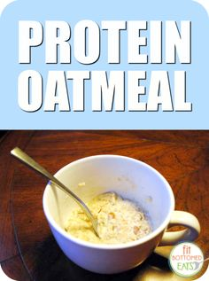 """Hectic mornings? We """"urge"""" you to give this protein oatmeal a try.   Fit Bottomed Eats"""