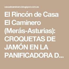 El Rincón de Casa El Caminero (Merás-Asturias): CROQUETAS DE JAMÓN EN LA PANIFICADORA DE LIDL