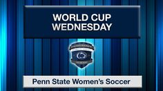 World Cup Wednesday with Penn State Women's Soccer: Raquel Rodriguez