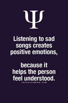 Psychological Fact: Listening to sad songs creates positive emotions, because it helps the person feel understood. psychology 30 Psychological Facts Everyone Needs To Know Psychology Says, Psychology Fun Facts, Psychology Quotes, Psychology Experiments, Health Psychology, Psychology Careers, Personality Psychology, Interesting Psychology Facts, Interesting Facts