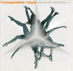 Vis-à-Vis Movers Dance Company - L'Ensemble Rayé | Songs, Reviews, Credits…