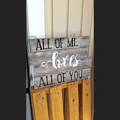 Hey, I found this really awesome Etsy listing at https://www.etsy.com/listing/274808206/all-of-me-loves-all-of-you-sign-hanging