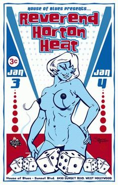 Concert poster for Reverend Horton Heat at the House of Blues in LA. 11 x 17 inches on card stock. Art work by Darren Grealish.