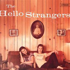 THE HELLO STRANGERS: The Hello Strangers (Hello Strangers) [] [] []