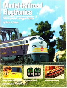 Model Railroad Electronics Basic Concepts To Advanced Projects Peter J. Thorne