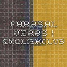 Phrasal Verbs   EnglishClub