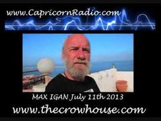 Current World Events & Spirituality - Max Igan on Capricorn Radio - 11 July 2013