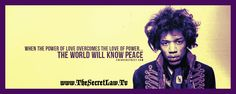 """""""When the power of love overcomes the love of power, the world will know peace"""" - Jimi Hendrix Inspirational Quotes Sayings About Life"""