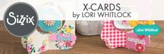 X-Cards by Lori Whitlock