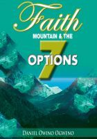 Faith, Mountain And The Seven Options, an ebook by Daniel O. Ogweno at Smashwords