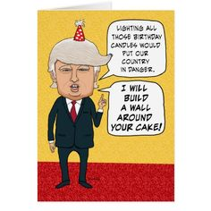Funny Birthday Donald Trump Builds A Cake Wall Card