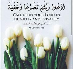 """""""Invoca a tu Señor con Humildad y en Privado""""  #Qur'an #Islam #verses"""