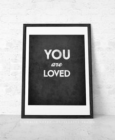 Hey, I found this really awesome Etsy listing at http://www.etsy.com/listing/165233302/your-are-loved-love-print-love-poster