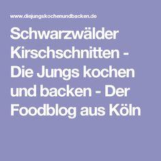 Schwarzwälder Kirschschnitten - Die Jungs kochen und backen - Der Foodblog aus Köln