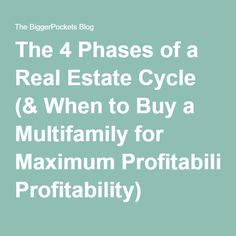 The 4 Phases of a Real Estate Cycle (& When to Buy a Multifamily for Maximum Profitability)