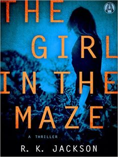 Psychological thriller THE GIRL IN THE MAZE (on sale 9/8) by Randal K. Jackson (AB '83), follows an aspiring journalist as she uncovers dark truths in a seaswept Southern town--aided by a mysterious outcast and pursued by a ruthless killer.