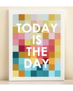 Colorful' Today Is the Day' print poster- for Harper