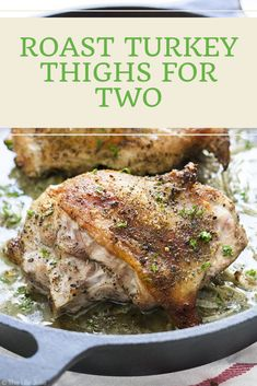 Roast Turkey Thighs for Two - sallybakingaddiction Turkey Thigh Recipes, Best Turkey Recipe, Cooking For A Crowd, Healthy Cooking, Roasted Turkey Thighs, Roast Turkey Breast, Baked Turkey, Turkey Dishes, Best Dinner Recipes