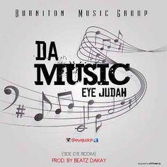 Eye Judah  Da Music (Side Eye Riddim) (Prod. by Beatz Dakay)