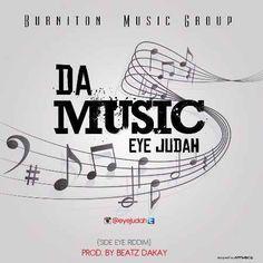Eye Judah  Da Music (Side Eye Riddim) (Prod. by Beatz Dakay)