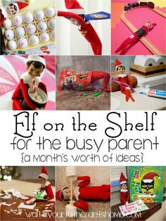 Elf on the Shelf for the Busy Parent, a month's worth of ideas via Wait 'Til Your Father Gets Home #ElfontheShelf #Christmas #kids