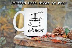 Funny Coffee Mug,Send Noods,Meme Mugs,Meme Gift,Send Noods Mug,Funny Gift for Boyfriend,Coffee addict gift,Send Nudes,Internet joke gifts by TouchByTouch on Etsy