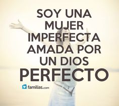 Soy amada por un Dios perfecto