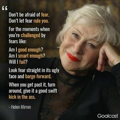 I love Helen mirren. Such a powerful, truthful voice. An inspiration Great Quotes, Quotes To Live By, Me Quotes, Motivational Quotes, Inspirational Quotes, Wisdom Quotes, Affirmations, Wise Women, Aging Gracefully