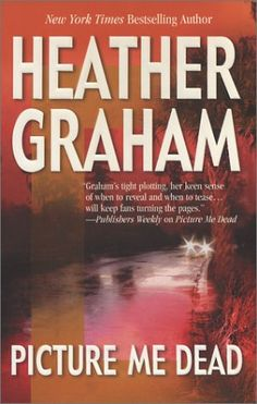 Picture Me Dead by Heather Graham https://smile.amazon.com/dp/B001L10ZBQ/ref=cm_sw_r_pi_dp_H.CGxb03Q4MAN