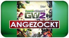 Angezockt - Plants vs. Zombies Garden Warfare 2 Beta