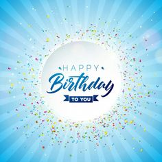 Happy birthday vector design with typography and falling confetti on shiny blue background illustration for birthday celebration greeting cards or party poster PNG and Vector Happy Birthday Words, Happy Birthday Typography, Wish You Happy Birthday, Happy Birthday Balloon Banner, Happy Birthday Posters, Happy Birthday Celebration, Happy Birthday Video, Happy Birthday Pictures, Happy Birthday Greeting Card