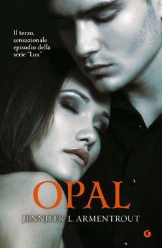 "Over the hills and far away: Recensione - ""Opal"" di Jennifer L. Armentrout"