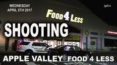 Shooting at Food 4 Less in Apple Valley
