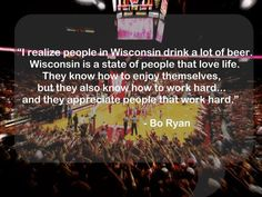 Bo Ryan is that dude.