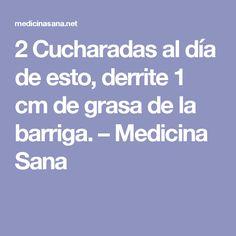 2 Cucharadas al día de esto, derrite 1 cm de grasa de la barriga. – Medicina Sana